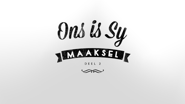 Ons is Sy Maaksel